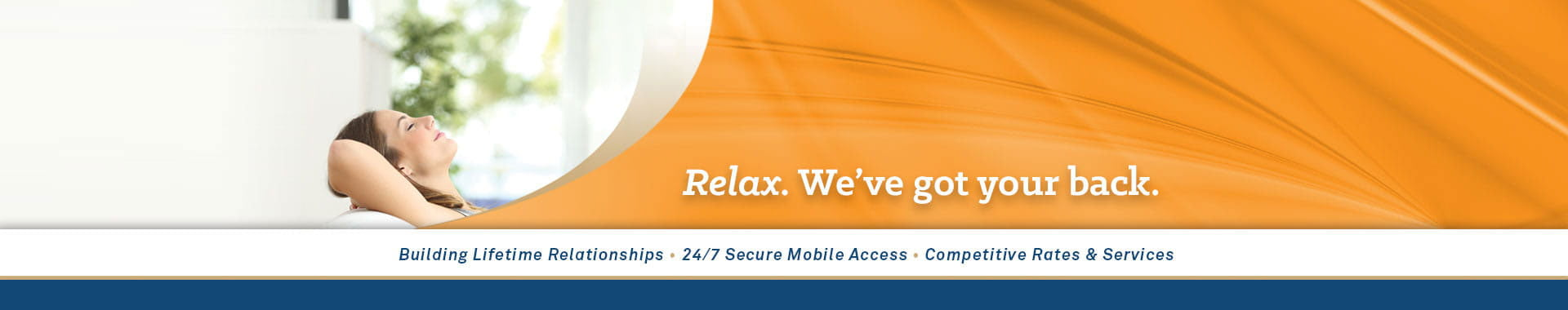 Relax. We've got your back.